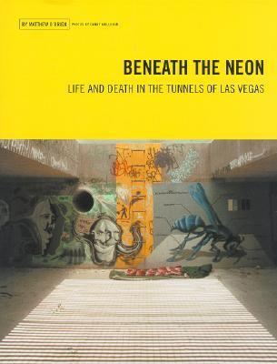 Beneath the Neon: Life & Death in the Tunnels of Las Vegas