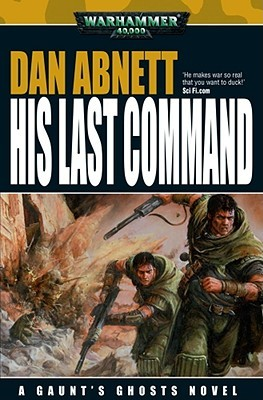 Download free His Last Command (Gaunt's Ghosts #9) CHM