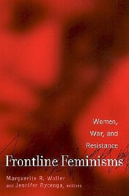 Free download Frontline Feminisms: Women, War, and Resistance iBook by Marguerite Waller, Jennifer Rycenga
