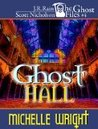 Ghost Hall (The Ghost Files Series #4)