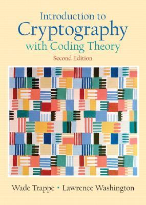 Introduction to Cryptography with Coding Theory by Wade Trappe
