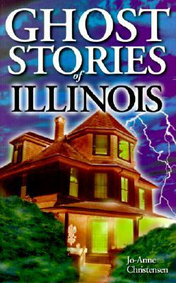 Ghost Stories of Illinois Ghost House Books