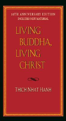 Living Buddha, Living Christ by Thich Nhat Hanh