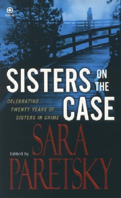 Sisters On the Case by Sara Paretsky