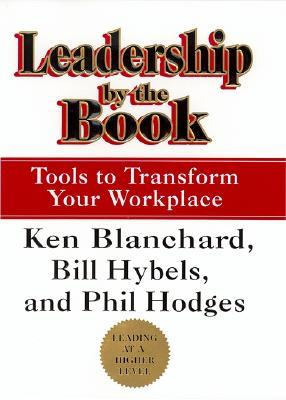 Leadership by the Book by Kenneth H. Blanchard