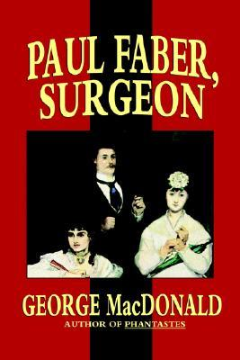Paul Faber, Surgeon by George MacDonald