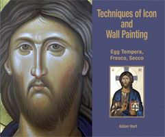 Techniques of Icon and Wall Painting: Egg Tempera, Fresco, Secco
