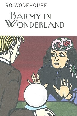 Barmy in Wonderland by P.G. Wodehouse