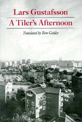 A Tiler's Afternoon by Lars Gustafsson