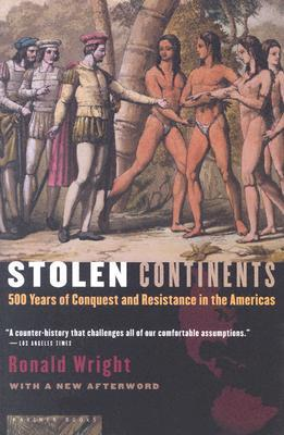 Stolen Continents by Ronald Wright