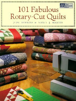 101 Fabulous Rotary-Cut Quilts by Judy Hopkins