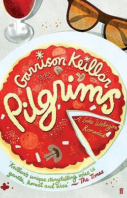 Pilgrims. Garrison Keillor by Garrison Keillor
