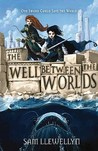 The Well Between the Worlds (Monsters of Lyonesse, #1)