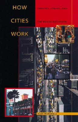 Get How Cities Work: Suburbs, Sprawl, and the Roads Not Taken (Constructs) PDF
