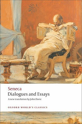 Dialogues and Essays by Seneca