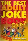 The Best Adult Joke Book Ever