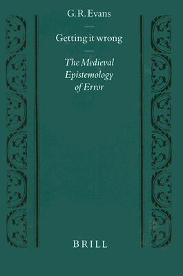 Getting It Wrong: The Medieval Epistemology of Error
