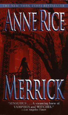 Merrick (The Vampire Chronicles, #7)