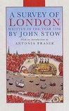 A Survey Of London: Written In The Year 1598