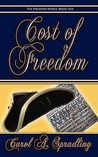 Cost of Freedom (Freedom Series, #1)