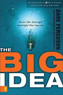 The Big Idea: Focus the Message--Multiply the Impact