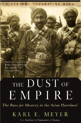 The Dust of Empire by Karl Ernest Meyer