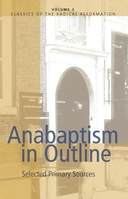 Review Anabaptism in Outline: Selected Primary Sources by Klaassen PDF