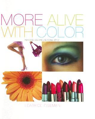 More Alive with Color: Personal Colors--Personal Style