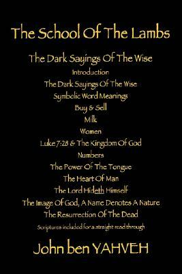 The School of the Lambs: The Dark Sayings of the Wise