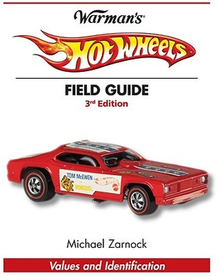 Warman's Hot Wheels Field Guide by Michael Zarnock
