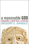 A Reasonable God: Engaging the New Face of Atheism