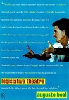 Legislative Theatre: Using Performance to Make Politics