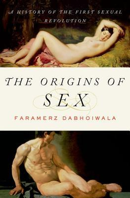 The Origins of Sex by Faramerz Dabhoiwala