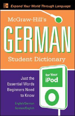 McGraw-Hill's German Student Dictionary for Your iPod (MP3 CD-ROM + Guide) (McGraw-Hill Dictionary)