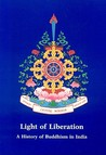 Light of Liberation: A History of Buddhism in India (Crystal Mirror)