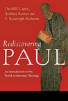 Rediscovering Paul: An Introduction to His World, Letters and Theology