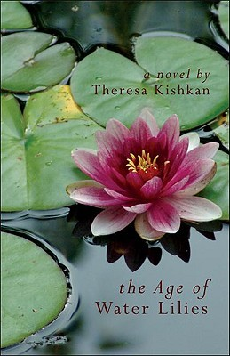 The Age of Water Lilies by Theresa Kishkan
