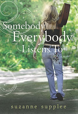Somebody Everybody Listens To by Suzanne Supplee