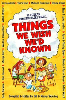 Things We Wish We'd Known by Bill Waring