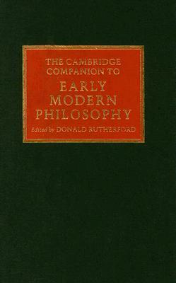 The Cambridge Companion to Early Modern Philosophy by Donald Rutherford