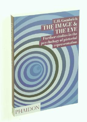 The Image and the Eye: Further Studies in the Psychology of Pictorial