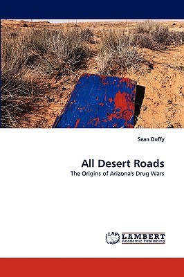 All Desert Roads by Seán Duffy