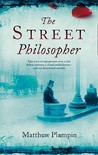 The Street Philosopher by Matthew Plampin