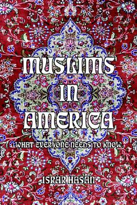 Muslims in America: What Everyone Needs to Know