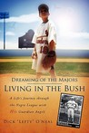 Dreaming of the Majors--Living in the Bush