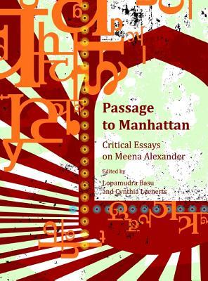 Passage to Manhattan: Critical Essays on Meena Alexander