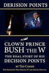 "Derision Points: Clown Prince Bush the W, the Real Story of His ""Decision Points"""