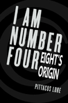 Eight's Origin (Lorien Legacies: The Lost Files Bonus)
