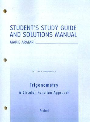 Student Study Guide and Solutions Manual for Trigonometry: A Circular Function Approach