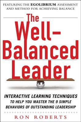 The Well-Balanced Leader by Ron Roberts